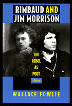 Rimbaud and Jim Morrison : the rebel as poet