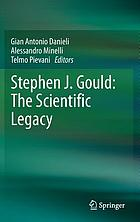 Stephen J. Gould : the scientific legacy