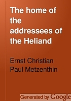 The home of the addressees of the Heliand,