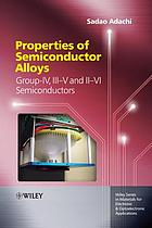 Properties of semiconductor alloys : group-IV, III-V and II-VI semiconductors