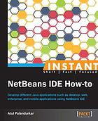 Instant NetBeans IDE How-to.