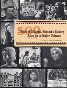 500 years of Chicana women's history = 500 años de historia de las chicanas