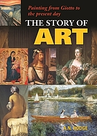 The story of art : painting from Giotto to the present day