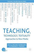 Teaching, technology, textuality : approaches to new media