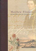 Matthew Flinders : personal letters from an extraordinary life