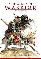 Shaman warrior. Vol. 1