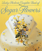 Lesley Herbert's complete book of sugar flowers