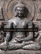 Pilgrimage and Buddhist art