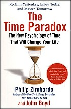 The time paradox : the new psychology of time