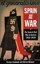 Spain at war : the Spanish Civil War in context, 1931-1939