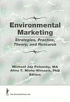 Environmental marketing : strategies, practice, theory, and research