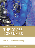 The glass consumer : life in a surveillance society