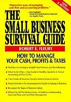 The small business survival guide : how to manage your cash, profits and taxes