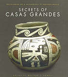 Secrets of Casas Grandes : Precolumbian art & archaeology of northern Mexico