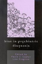 Bias in psychiatric diagnosis