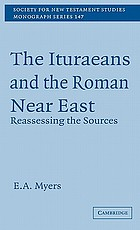 The Ituraeans and the Roman Near East : reassessing the sources