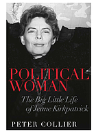 Political woman : the big little life of Jeane Kirkpatrick