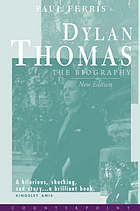 Dylan Thomas : the biography