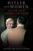 Hitler and women : the love life of Adolf Hitler