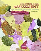 Special education assessment : issues and strategies affecting today's classrooms