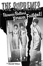 Forever faithful : a study of Florence Ballard and the Supremes
