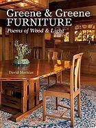 Greene & Greene furniture : poems of wood & light