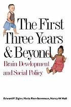 The first three years & beyond : brain development and social policy