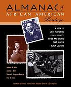 Almanac of African American heritage : a book of lists featuring people, places, times, and events that shaped Black culture