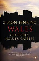 Wales : churches, houses, castles