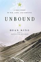 Unbound : a true story of war, love, and survival