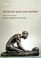 Remaking race and history : the sculpture of Meta Warrick Fuller