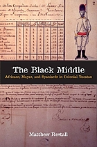 The Black middle : Africans, Mayas, and Spaniards in colonial Yucatan