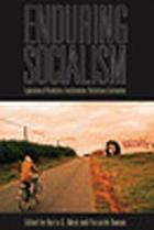 Enduring socialism : explorations of revolution and transformation, restoration and continuation