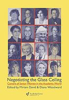 Negotiating the glass ceiling : careers of senior women in the academic world
