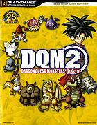 Dragon quest monsters. Joker 2 : official strategy guide
