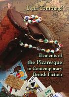 Elements of the Picaresque in Contemporary British Fiction.