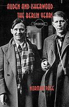 Auden and Isherwood : the Berlin years