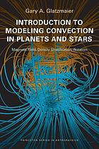 Introduction to modeling convection in planets and stars : magnetic field, density stratification, rotation