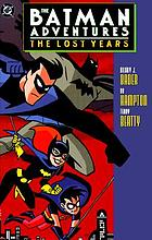 The Batman adventures : the lost years