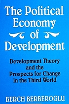 The political economy of development : development theory and the prospects for change in the Third World
