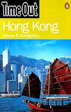 Time Out Hong Kong : Macau & Guangzhou.