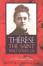 Thérèse : the saint who loved us : a personal view