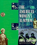 The American women's almanac : an inspiring and irreverent women's history