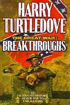 The great war : breakthroughs. [3]