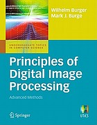 Principles of digital image processing : advanced methods