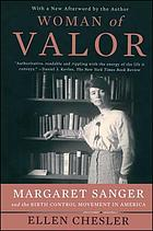 Woman of valor : Margaret Sanger and the birth control movement in America
