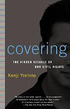 Covering : the hidden assault on our civil rights