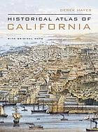 Historical atlas of California : with original maps