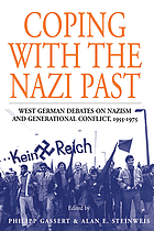 Coping with the Nazi past : West German debates on Nazism and generational conflict, 1955-1975