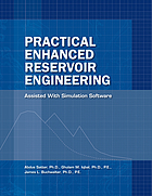 Practical enhanced reservoir engineering : assisted with simulation software